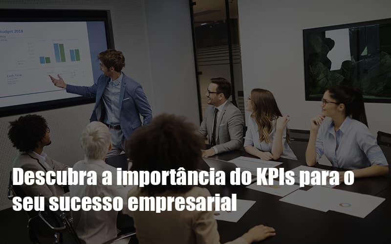 Kpis Podem Ser A Chave Do Sucesso Do Seu Negocio Notícias E Artigos Contábeis Notícias E Artigos Contábeis - Ressul Contabilidade e Assessoria   Contabilidade em São Paulo