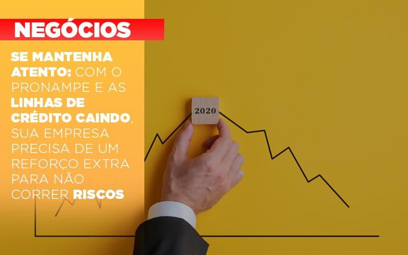 Se Mantenha Atento Com O Pronampe E As Linhas De Credito Caindo Sua Empresa Precisa De Um Reforco Extra Para Nao Correr Riscos Notícias E Artigos Contábeis - Ressul Contabilidade e Assessoria | Contabilidade em São Paulo